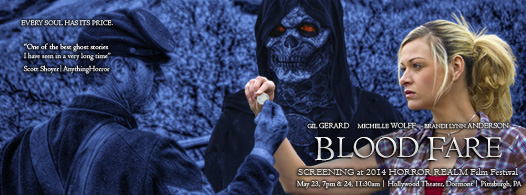SCREENING of J.A. Steel's BLOOD FARE starring GIL GERARD at the 2014 HORROR REALM Film Festival | Pittsburgh, PA 5/23 @ 7PM & 5/24 @ 11:30AM at the Hollywood Theater, Dormont