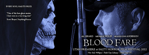 UTAH PREMIERE of J.A. Steel's BLOOD FARE starring GIL GERARD at the SALTY HORROR FILM FESTIVAL 2012 | Park City, UT 11/3 @ 9:00PM at the Park City Library